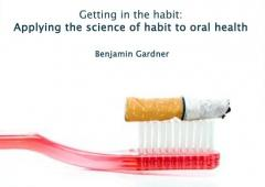 Getting in the habit: Applying the science of habit to oral health